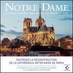 Notre-Dame: Les Plus Grands Airs de la Musique Sacrée