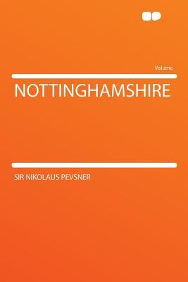 Nottinghamshire - Pevsner, Sir Nikolaus