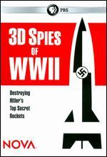 NOVA: 3D Spies of WWII - Destroying Hitler's Top Secret Rockets