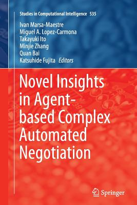 Novel Insights in Agent-Based Complex Automated Negotiation - Marsa-Maestre, Ivan (Editor)