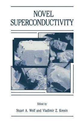 Novel Superconductivity - Wolf, Stuart a