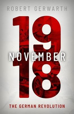 November 1918: The German Revolution - Gerwarth, Robert
