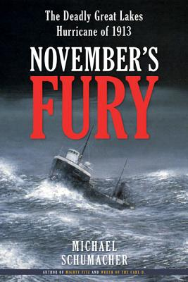 November's Fury: The Deadly Great Lakes Hurricane of 1913 - Schumacher, Michael