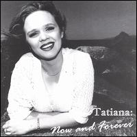 Now and Forever - Tatiana
