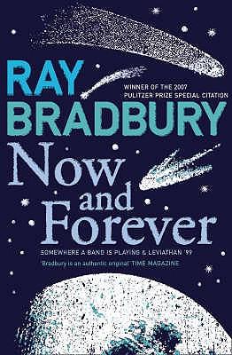 Now and Forever - Bradbury, Ray