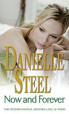 Now And Forever - Steel, Danielle
