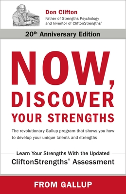 Now, Discover Your Strengths - Buckingham, Marcus, and Clifton, Donald O, PH.D., PH D