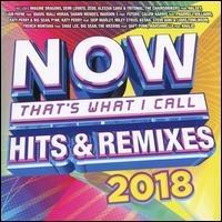 NOW Hits & Remixes 2018 - Various Artists