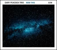 Now This - Gary Peacock Trio