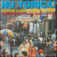 Nu Yorica! Culture Clash In New York City: Experiments In Latin Music 1970-77, Vol. 1 - Various Artists