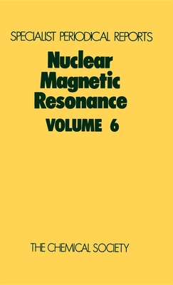 Nuclear Magnetic Resonance: Volume 6 - Abraham, R J (Editor)