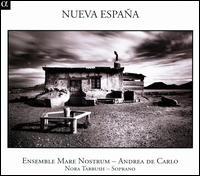 Nueva España - Andrea de Carlo (viola da gamba); Annamaria Gentile (viola da gamba); Annamaria Gentile (violin); Ensemble Mare Nostrum;...