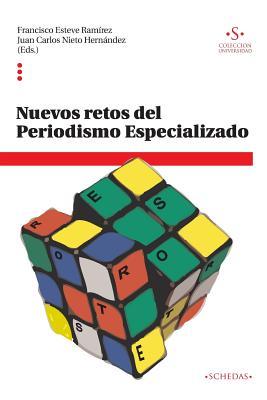 Nuevos Retos del Periodismo Especializado - Esteve Ramirez (Ed ), Francisco, and Nieto Hernandez (Ed ), Juan Carlos