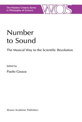 Number to Sound: The Musical Way to the Scientific Revolution - Gozza, Paolo (Editor)