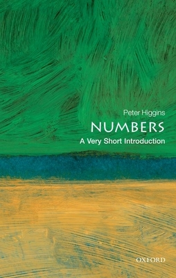 Numbers: A Very Short Introduction - Higgins, Peter M