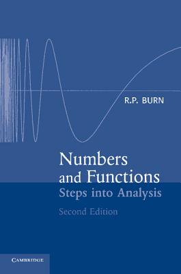 Numbers and Functions: Steps to Analysis - Burn, R P