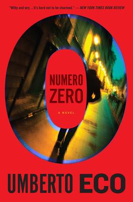 Numero Zero - Eco, Umberto, and Dixon, Richard (Translated by)