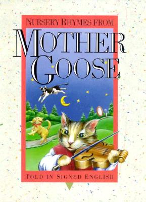 Nursery Rhymes from Mother Goose: Told in Signed English - Bornstein, Harry, and Saulnier, Karen L
