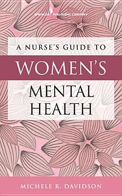 Nurse's Guide to Women's Mental Health - Davidson, Michele R, PhD, RN