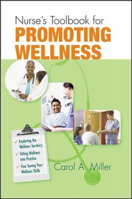 Nurse's Toolbook for Promoting Wellness - Miller, Carol A, Msn