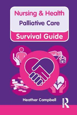 Nursing & Health Survival Guide: Palliative Care - Campbell, Heather