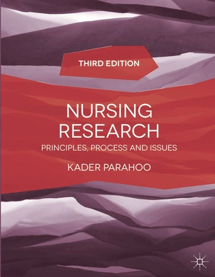 Nursing Research: Principles, Process and Issues - Parahoo, Kader
