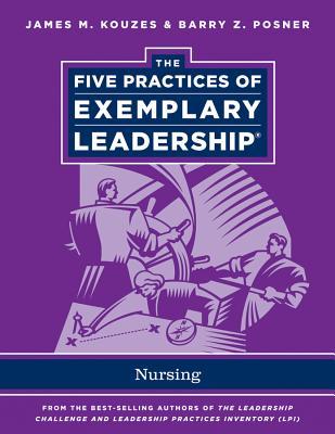 Nursing - Kouzes, James M, and Posner, Barry Z, Ph.D.