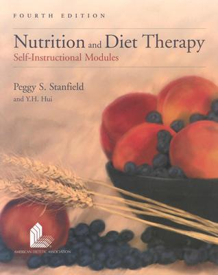 Nutrition and Diet Therapy, Fourth Edition - Stanfield, Peggy S, and Hui, Y H