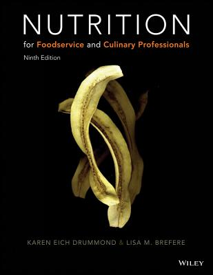 Nutrition for Foodservice and Culinary Professionals - Drummond, Karen E