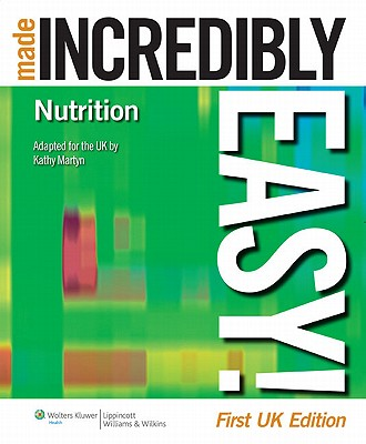 Nutrition Made Incredibly Easy! UK Edition - Martyn, Katherine