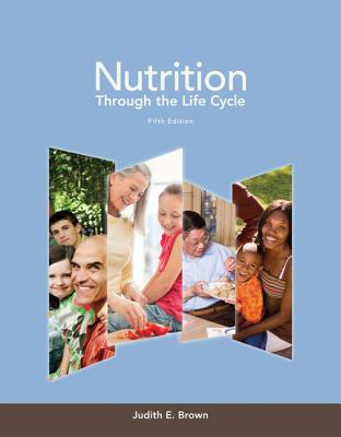 Nutrition Through the Life Cycle - Brown, Judith E, and Isaacs, Janet, and Krinke, Bea