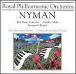 Nyman: Piano Concerto; On the Fiddle; Prospero's Books