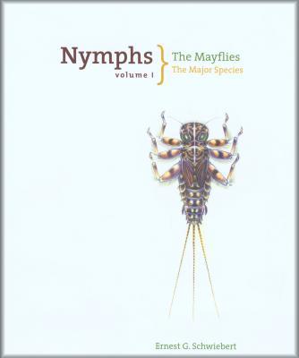 Nymphs, the Mayflies: The Major Species - Schwiebert, Ernest