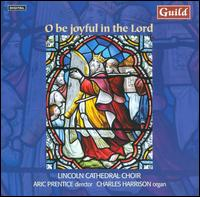 O Be Joyful in the Lord - Avalon Summerfield (soprano); Charles Harrison (organ); Charles Harrison (harpsichord); Christopher Mitchell (treble);...