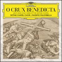 O Crux Benedicta: Lent and Holy Week at the Sistine Chapel - Alessio D'aniello (baritone); Cezary Arkadiusz Stoch (vocals); Enrico Torre (alto); Enrico Torre (vocals);...