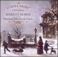 O Holy Night - Alexander Schreiner (organ); Frank W. Asper (organ); Marilyn Horne (mezzo-soprano); Mormon Tabernacle Choir (choir, chorus);...