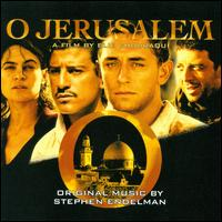 O Jerusalem [Original Soundtrack] - Stephen Endelman