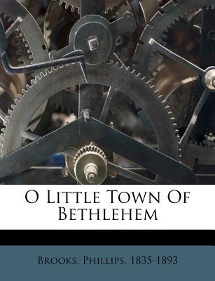 O little town of Bethlehem - Brooks, Phillips