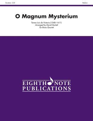 O Magnum Mysterium: Score & Parts - Victoria, Tomas Luis De (Composer), and Marlatt, David (Composer)