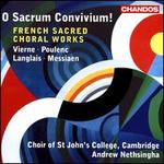 O Sacrum Convivium!: French Sacred Choral Works