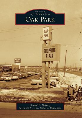 Oak Park - Naftaly, Gerald E, and Foreword by Gov James J Blanchard