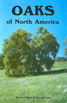 Oaks of North America - Miller, Howard A, and Lamb, Samuel H