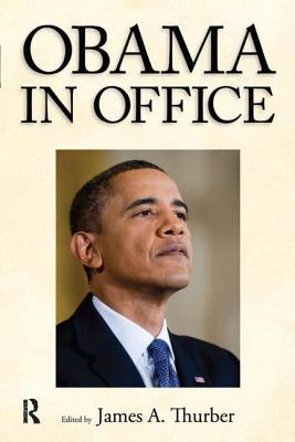Obama in Office - Thurber, James A (Editor)