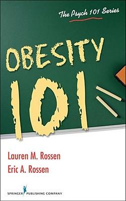 Obesity 101 - Rossen, Lauren M