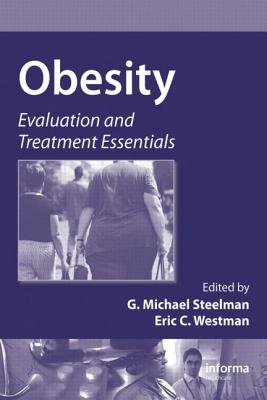 Obesity: Evaluation and Treatment Essentials - Steelman, G Michael (Editor), and Westman, Eric C (Editor)