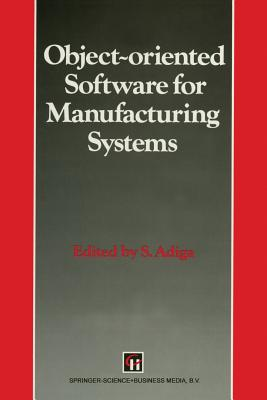 Object-Oriented Software for Manufacturing Systems - Adiga, S
