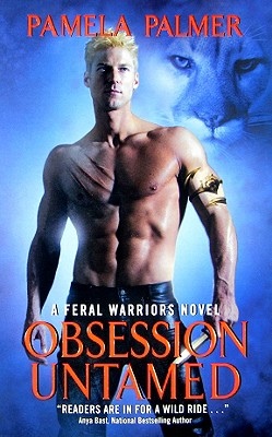 Obsession Untamed: A Feral Warriors Novel - Palmer, Pamela