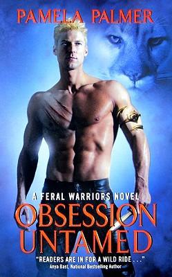 Obsession Untamed: A Feral Warriors Novel - Palmer, Pamela