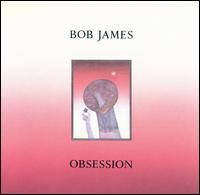Obsession - Bob James