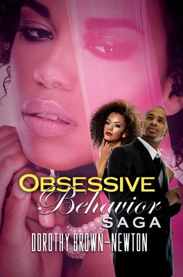 Obsessive Behavior Saga: Renaissance Collection - Brown-Newton, Dorothy